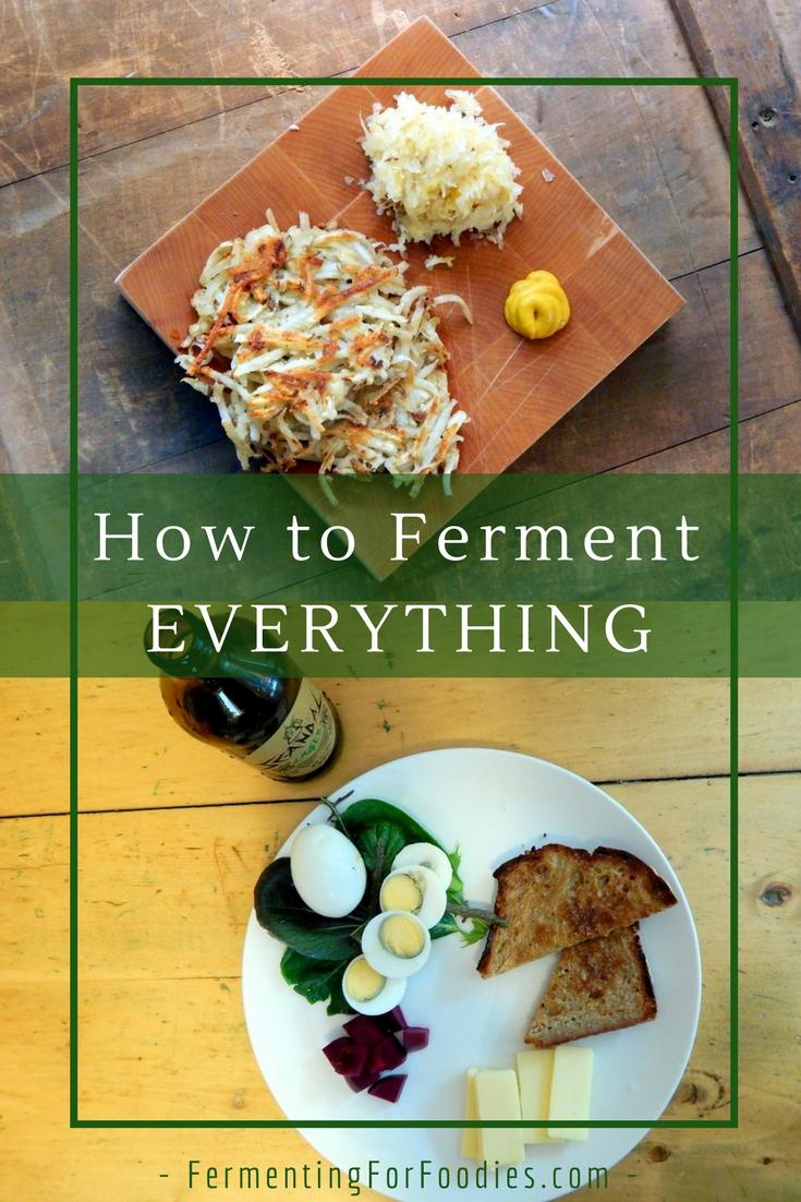 How to ferment. Basic rules for fermenting everything. Vegetables, sourdough, yogurt, kombucha
