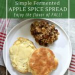 Fermented apples are delicious with oatmeal, pancakes, waffles or in a peanut butter sandwich.