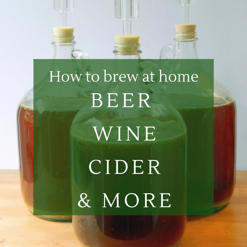 Home brewing 101 - how to make alcohol beer, wine, cider and more