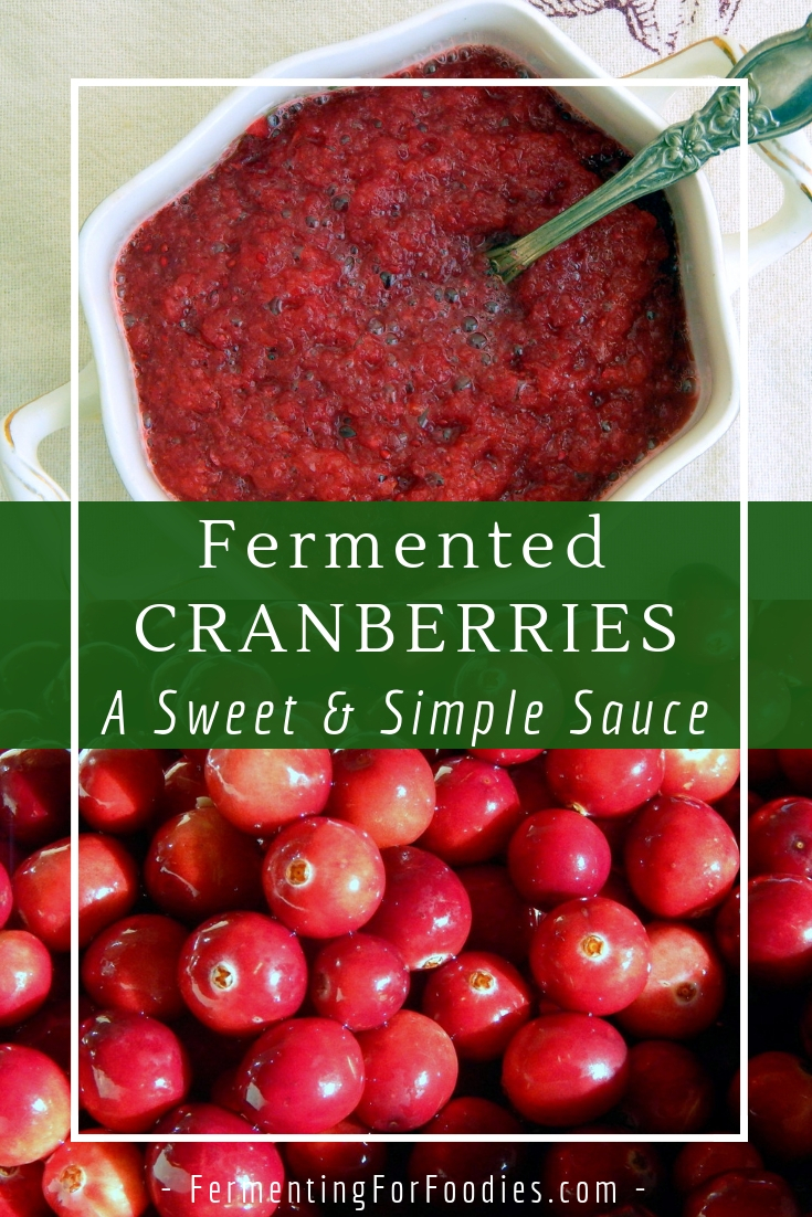 Simple fermented cranberry sauce - for turkey, brie and pork for Thanksgiving and Christmas