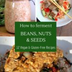 Delicious fermented beans, nuts and seeds are gluten-free and vegan