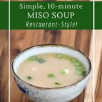 This simple miso soup is a perfect snack or appetizer. Gluten-free, vegan and delicious!