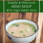 Simple miso soup with vegan kombu dashi