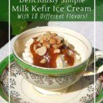 How to make probiotic ice cream with milk kefir, yogurt or buttermilk