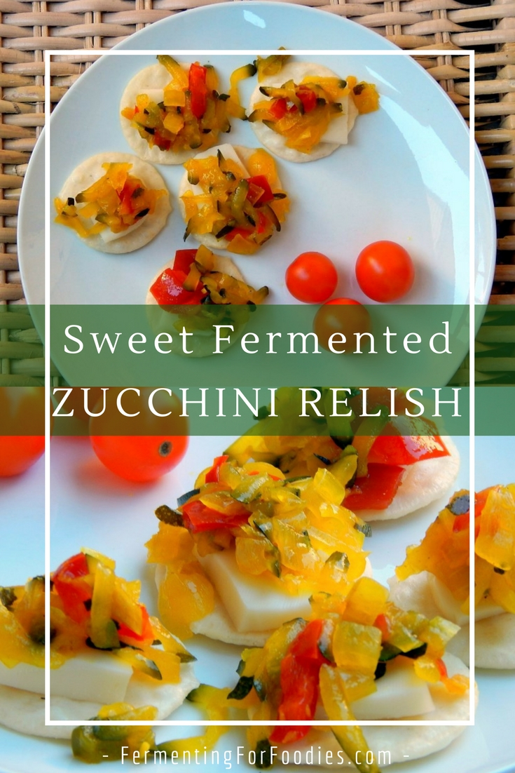 Fermented Zucchini Relish sweet salty sour