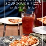 Deliciously simple overnight sourdough pizza crust. Perfect for busy weekdays