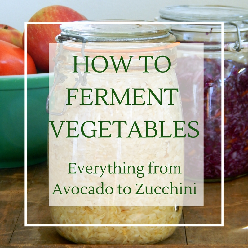 Fermented Vegetable Recipes from A to Z