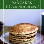 6 sugar-free toppings for healthy gluten-free sourdough pancakes