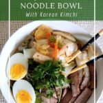 This simple kimchi noodle bowl is a quick weeknight meal. Ready in less than 30 minutes