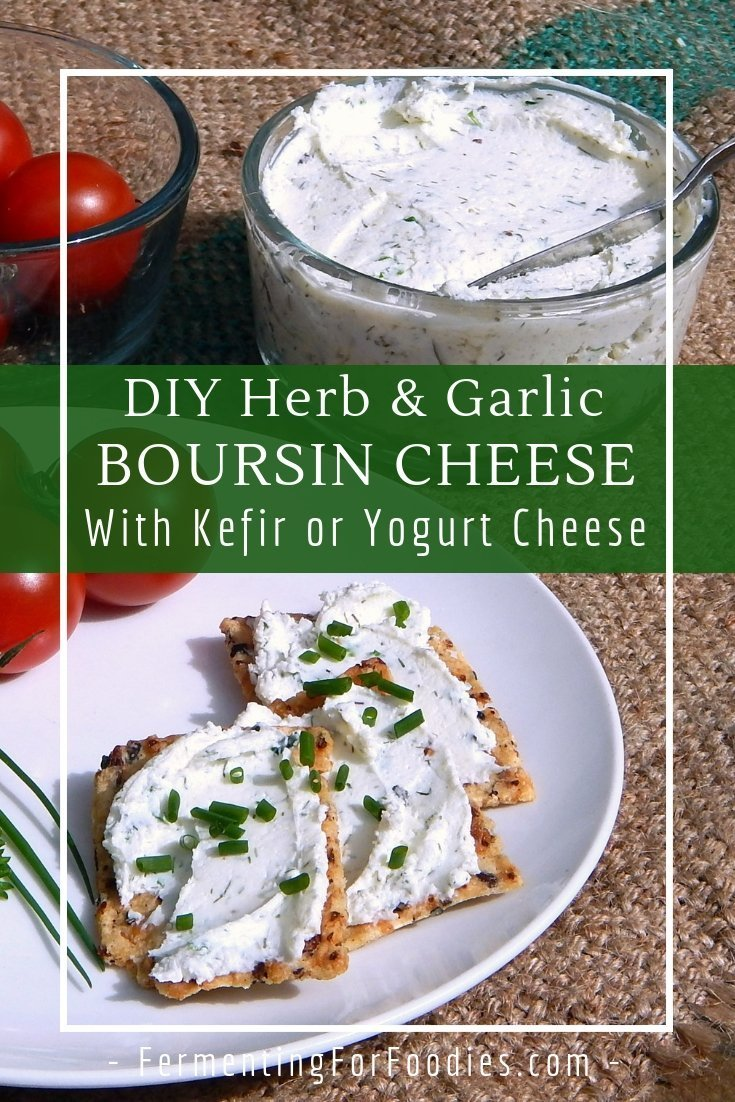 Homemade boursin cheese can be made with goat cheese, labneh or milk kefir
