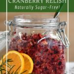 Simple fermented cranberry relish with orange, rosemary and balsamic vinegar