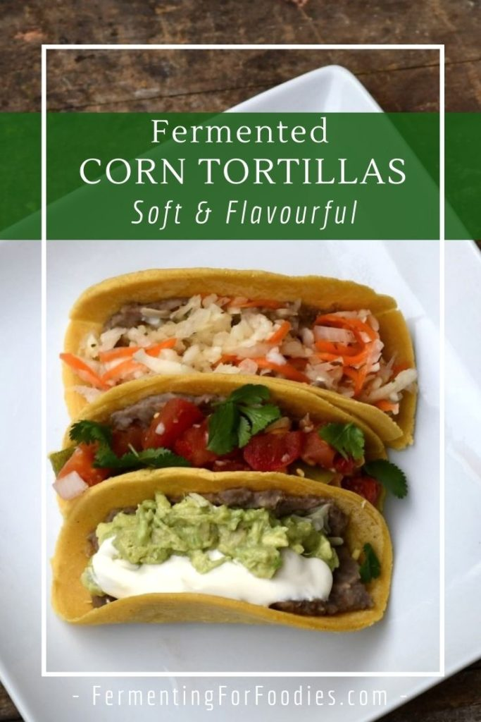 Why you should consider making soaked and fermented corn tortillas.