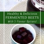 How to make fermented beets with cultured cider vinegar for flavour