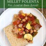 Why millet polenta is healthier than corn polenta. Higher fiber and higher nutrient value.