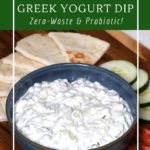 How to make homemade tzatziki for a probiotic and healthy dip.