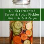 Fermented sweet and spicy pickles are perfect for barbecues and picnics!