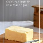 How to turn whipping cream into homemade cultured butter