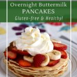 How to make gluten free buttermilk pancakes for a healthy and delicious breakfast