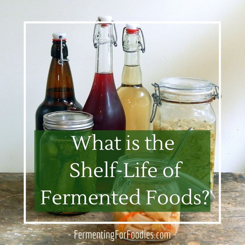 How do you know when fermented foods have gone off - what is the shelf life