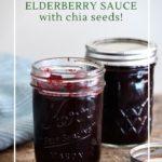 Why you should make antiviral elderberry sauce.