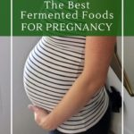 What fermented foods are safe to eat during pregnancy