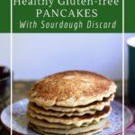 Delicious gluten-free sourdough pancakes made from sourdough discard