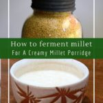 How to make a naturally fermented millet porridge from wild yeast called ogi.