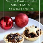 Simple, no-cook mincemeat. A delicious Christmas tradition!