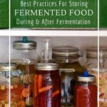 Where to store ferments during fermentation and after fermentation